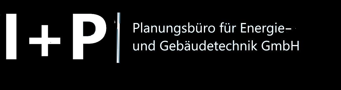 I + P | Planungsbüro für Energie- und Gebäudetechnik GmbH